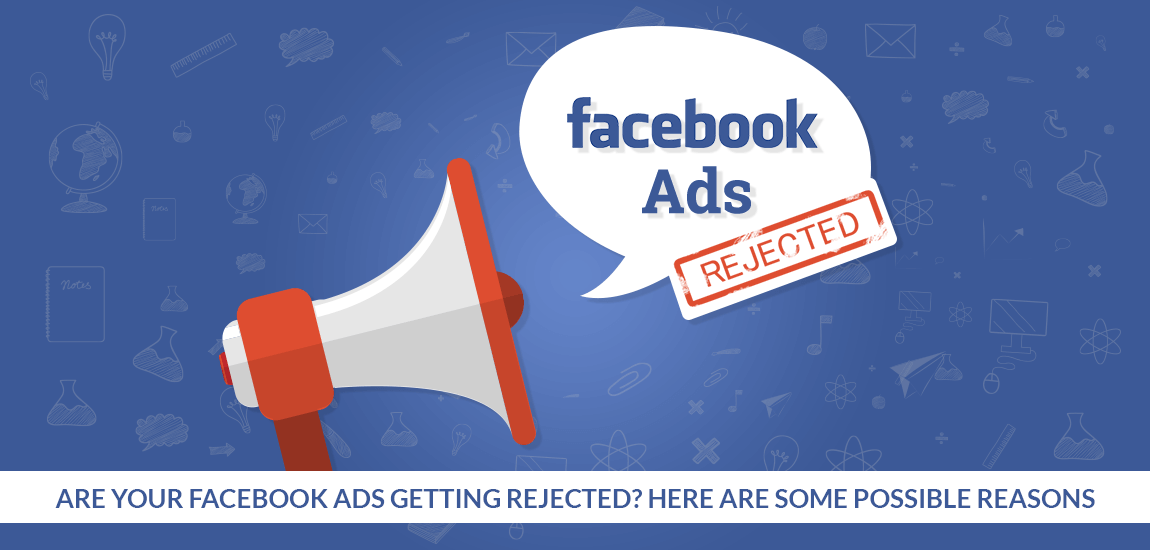 Here are the Reasons Why Your Facebook Ads are Getting Denied
